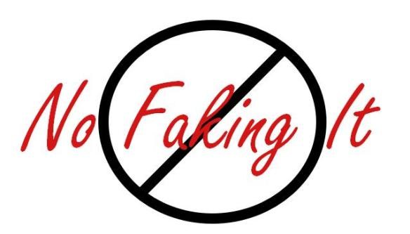 No faking it